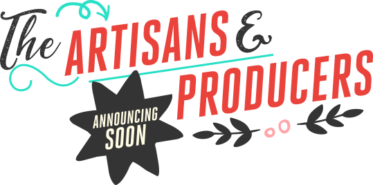 The Artisans and Producers will be announced soon