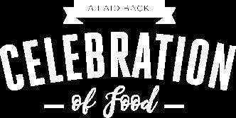 A Laid Back Celebration of Food