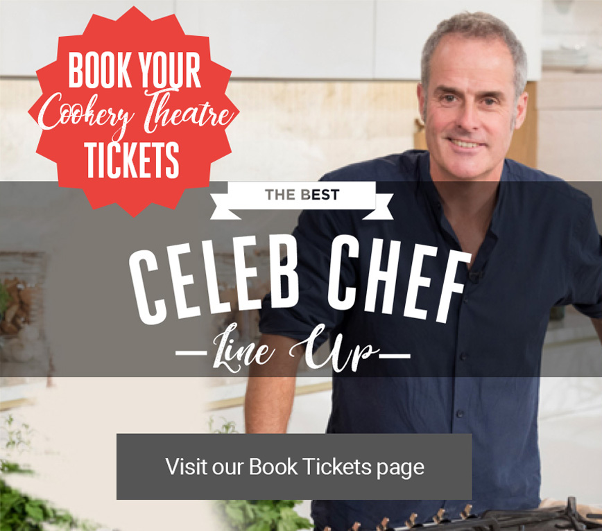 Booke your celeb Cookery Theatre tickets